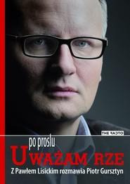 okładka Po prostu uważam, rze, Ebook   Paweł Lisicki, Piotr  Gursztyn