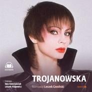 okładka Trojanowska. Rozmawiał Leszek Gnoiński, Audiobook   Izabela Trojanowska