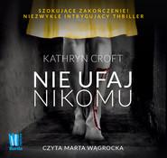 okładka Nie ufaj nikomu, Audiobook | Kathryn Croft