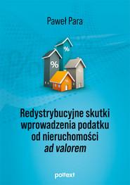 okładka Redystrybucyjne skutki wprowadzenia podatku od nieruchomości ad valorem, Ebook | Para Paweł