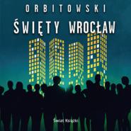 okładka Święty Wrocław, Audiobook | Łukasz Orbitowski