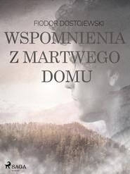 okładka Wspomnienia z martwego domu, Ebook | Fiodor Dostojewski