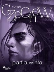 okładka Partia winta - zbiór opowiadań, Ebook | Anton Czechow
