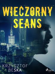 okładka Wieczorny seans, Ebook | Krzysztof Beśka