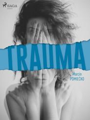 okładka Trauma, Ebook | Marcin Pomiećko