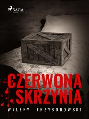 okładka Czerwona skrzynia, Ebook   Walery Przyborowski