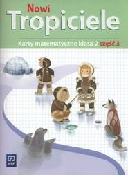 okładka Nowi tropiciele 2 Karty matematyczne Część 3 Szkoła podstawowa, Książka | Beata Szpakowska, Zdunek Dorota
