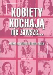 okładka Kobiety kochają nie zawsze..., Książka | Kozłowski Zbigniew