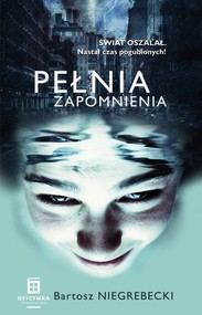 okładka Pełnia Zapomnienia, Książka | Niegrebecki Bartosz