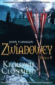 okładka Zwiadowcy Księga 8 Królowie Clonmelu, Książka   John Flanagan