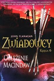 okładka Zwiadowcy Księga 6 Oblężenie McIndaw, Książka   John Flanagan