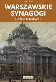 okładka Warszawskie synagogi Na tropie tajemnic, Książka | Zieliński Jarosław