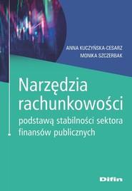 okładka Narzędzia rachunkowości podstawą stabilności sektora finansów publicznych, Książka | Kuczyńska-Cesarz Anna, Monika Szczerbak