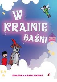 okładka W Krainie Baśni, Książka | Malengowska Weronika