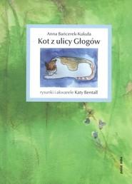okładka Kot z ulicy Głogów, Książka | Bańcerek-Kukuła Anna