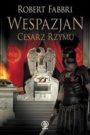 okładka Wespazjan Cesarz Rzymu, Książka | Robert Fabbri