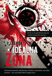 okładka Idealna żona, Książka | P.J. Lenda