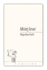 okładka Mniej krwi, Książka | Duch Bogusław