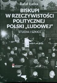 okładka Biskupi w rzeczywistości politycznej Polski Studia i szkice, Książka | Łatka Rafał