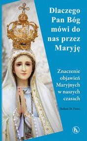 okładka Dlaczego Bóg mówi do nas przez Maryję Znaczenie objawień Maryjnych w naszych czasach, Książka | Fiores Stefano De