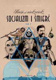 okładka Baśń jak niedźwiedź Socjalizm i śmierć Tom 2, Książka | Maciejewski Gabriel