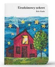 okładka Urodzinowy sekret, Książka | Carle Eric
