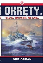 okładka Okręty Polskiej Marynarki Wojennej Tom 22 ORP Orkan, Książka |