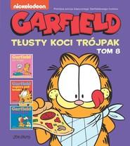 okładka Garfield Tłusty koci trójpak Tom 8, Książka |