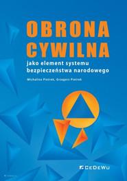 okładka Obrona cywilna jako element systemu bezpieczeństwa narodowego, Książka | Michalina Pieterk, Pietrek Grzegorz
