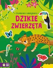 okładka Ozdabiam naklejkami Dzikie zwierzęta, Książka   null