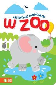 okładka Historyjki harmonijki W zoo, Książka   null