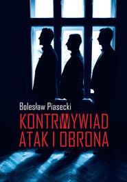 okładka Kontrwywiad Atak i obrona, Książka | Piasecki Bolesław
