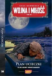 okładka Wojna i Miłość Tom 38 Plan ucieczki, Książka | Else Berit Kristiansen