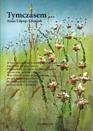 okładka Tymczasem, Książka | Lilpop-Klimiuk Anna