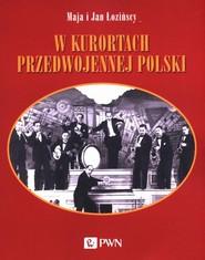 okładka W kurortach przedwojennej Polski, Ebook | Maja  Łozińska, Jan  Łoziński