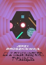 okładka Ci z Dziesiątego Tysiąca, Ebook   Broszkiewicz Jerzy