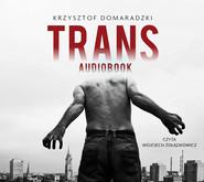 okładka Trans, Audiobook   Krzysztof Domaradzki