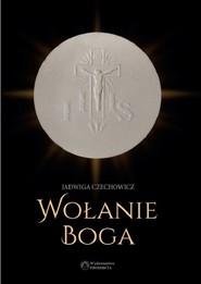 okładka Wołanie Boga, Książka   Czechowicz Jadwiga