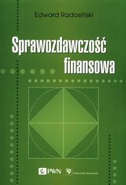 okładka Sprawozdawczość finansowa, Książka   Radosiński Edward