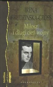 okładka Miłosz i długi cień wojny, Książka | Grudzińska-Gross Irena
