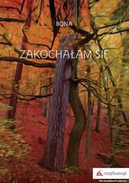 okładka Zakochałam się Wybór wierszy, Książka | Bona