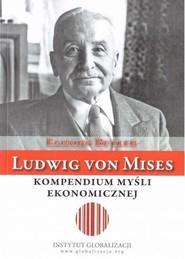 okładka Ludwig von Mises - kompendium myśli ekonomicznej, Książka   Butler Eamon