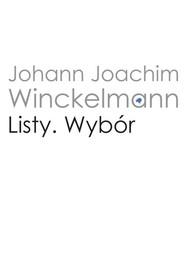 okładka Listy Wybór, Książka   Johann Joachim Winckelmann