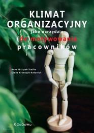 okładka Klimat organizacyjny jako narzędzie (de)motywowania pracowników, Książka | Anna  Wziątek-Staśko, Olena Krawczyk-Antoniuk