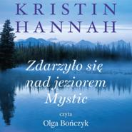 okładka Zdarzyło się nad jeziorem Mystic, Audiobook | Hannah Kristin