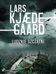 okładka Ludzkie szczątki, Ebook | Lars Kjædegaard