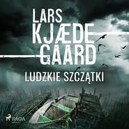 okładka Ludzkie szczątki, Audiobook | Lars Kjædegaard