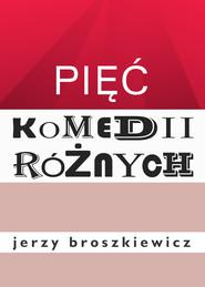 okładka Pięć komedii różnych, Ebook   Broszkiewicz Jerzy