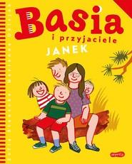 okładka Basia i przyjaciele. Janek, Ebook | Zofia Stanecka, Marianna Oklejak