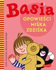 okładka Basia. Opowieści Miśka Zdziśka, Ebook | Zofia Stanecka, Marianna Oklejak